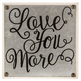 Love You More Metal Decor